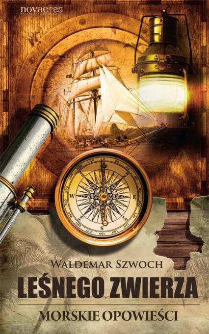 Waldemar Szwoch - Leśnego Zwierza morskie opowieści